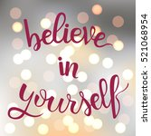 believe in yourself. motivation ... | Shutterstock .eps vector #521068954