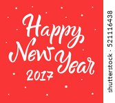 happy new year 2017. lettering... | Shutterstock .eps vector #521116438