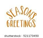seasons greetings hand lettered ... | Shutterstock .eps vector #521173450