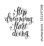 stop dreaming start doing hand...   Shutterstock . vector #521197348