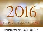 happy thanksgiving on blur... | Shutterstock . vector #521201614