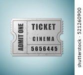 realistic silver cinema ticket... | Shutterstock .eps vector #521260900