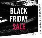 black friday sale inscription... | Shutterstock .eps vector #521363290