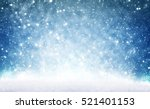 christmas background  snow and... | Shutterstock . vector #521401153