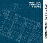 mechanical engineering drawing. ... | Shutterstock .eps vector #521412160