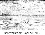 distress dry wooden overlay... | Shutterstock .eps vector #521531410