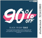 90  off black friday sale ... | Shutterstock .eps vector #521613883