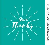 give thanks. thanksgiving... | Shutterstock .eps vector #521702410