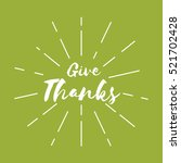 give thanks. thanksgiving... | Shutterstock .eps vector #521702428