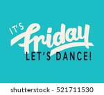 it's friday. let's dance ... | Shutterstock .eps vector #521711530