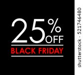 25  off. black friday sale and... | Shutterstock .eps vector #521746480