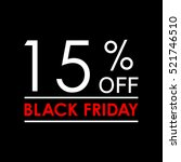 15  off. black friday sale and... | Shutterstock .eps vector #521746510