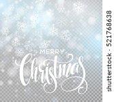 christmas handwritten lettering ... | Shutterstock .eps vector #521768638