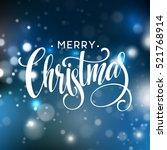 christmas lettering on... | Shutterstock .eps vector #521768914