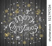 merry christmas with snowflakes ... | Shutterstock .eps vector #521797234