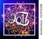 2017 happy new year celebration ... | Shutterstock .eps vector #521916238
