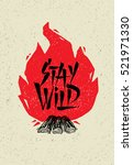 stay wild creative adventure... | Shutterstock .eps vector #521971330