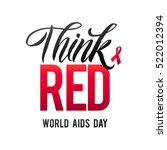 think red. world aids day 1... | Shutterstock .eps vector #522012394