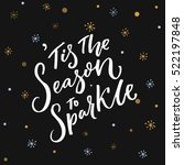tis the season to sparkle.... | Shutterstock .eps vector #522197848