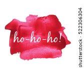 ho ho ho vector illustration... | Shutterstock .eps vector #522306304
