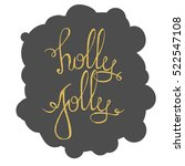 holly jolly   unique hand drawn ... | Shutterstock .eps vector #522547108