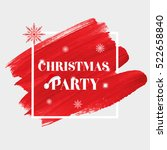 'christmas party' sign text... | Shutterstock .eps vector #522658840