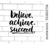 believe  achieve  succeed....   Shutterstock .eps vector #522822736