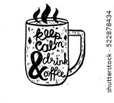 hand drawn coffee cup with a... | Shutterstock .eps vector #522878434