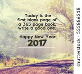 """Small photo of Happy new year inspirational quotes with phrase """" today is the first blank page of 365 page book, write a good one, Happy new year 2017"""" blurry background."""