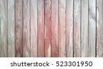 wood background  spill  pink... | Shutterstock . vector #523301950