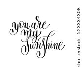you are my sunshine handwritten ... | Shutterstock .eps vector #523334308
