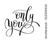 only you handwritten lettering... | Shutterstock .eps vector #523334410