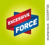 excessive force arrow tag sign. | Shutterstock .eps vector #523359730