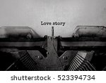 love story typed words on a... | Shutterstock . vector #523394734