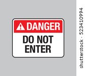 vector danger sign that says do ... | Shutterstock .eps vector #523410994