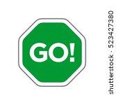 go traffic sign  | Shutterstock .eps vector #523427380