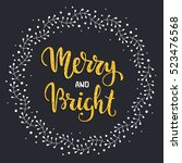 merry and bright. winter... | Shutterstock .eps vector #523476568
