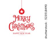 merry christmas  happy new year ... | Shutterstock .eps vector #523518490
