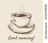 hand drawn sketch coffee cup... | Shutterstock .eps vector #523599898