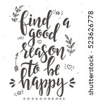 find a good reason to be happy. ... | Shutterstock .eps vector #523626778
