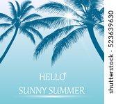 Hello Summer . Tropical Palm...