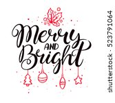 merry and bright. christmas... | Shutterstock .eps vector #523791064