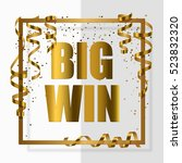 gold big win in gold frame with ... | Shutterstock .eps vector #523832320