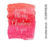a very merry christmas to you... | Shutterstock .eps vector #523894828