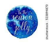 tis the season to be jolly... | Shutterstock .eps vector #523894870