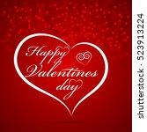 happy valentine's day lettering ... | Shutterstock .eps vector #523913224