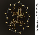 holly jolly   unique hand drawn ... | Shutterstock .eps vector #523925950