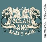 Ocean Air Salty Hair. Vector...