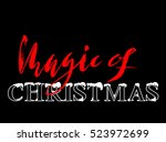 magic of christmas  hand drawn... | Shutterstock .eps vector #523972699