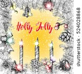 holly jolly calligraphy phrase... | Shutterstock . vector #524028868